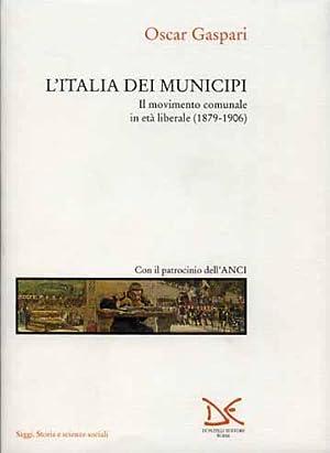 L'Italia dei municipi.Il movimento comunale in età: Gaspari,Oscar.
