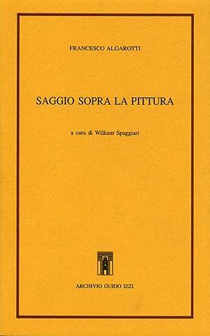 Saggio sopra la pittura.: Algarotti,Francesco.
