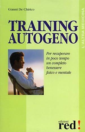 Training autogeno. Una piacevole tecnica di autor: De Chirico,Gianni.