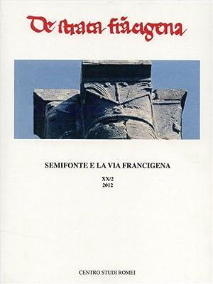 Semifonte e la via Francigena.: Stopani,R. Vanni,F. Fontana,N. Gamannossi,M. Pagano,A. Bua,S.