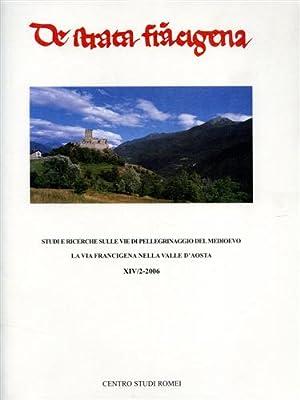 La Via francigena nella valle d'Aosta.: Stopani,Renato. Vanni,Fabrizio. Careggio,Pierpaolo. ...