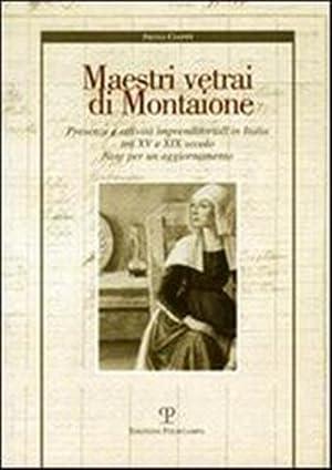 Maestri vetrai di Montaione. Presenze e attività imprenditoriali in Italia tra XV e XIX ...