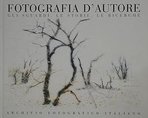 Fotografia d'autore. Gli sguardi, le storie, le ricerche.: --