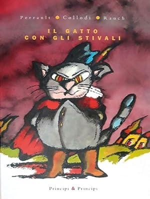 Il Gatto con gli Stivali.: Perrault. Collodi. Rauch.