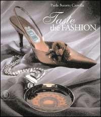 Taste the fashion.: Coavilla Buratto,Paola.
