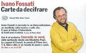 """""""Carte da decifrare. Con il CD esclusivo """"Concerto in versi"""". """": Fossati,Ivano...."""