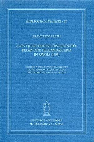 """""""Con quest'ordine disordinato"""". Relazione dell'ambasceria in Savoia (1603). """": ..."""