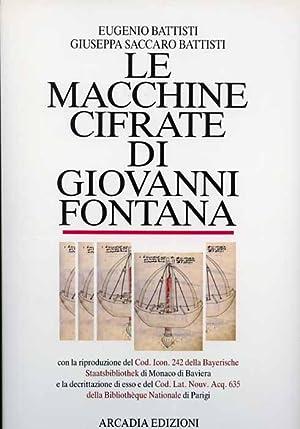 Le macchine cifrate di Giovanni Fontana. Il Bellicorum instrumentorum liber. Con la riproduzione e ...