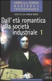 Storia della Scienza Moderna e Contemporanea. Vol.II, tomo I: Dall'Età Romantica alla ...
