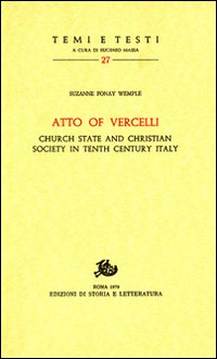 Atto of Vercelli Church state and Christian Society in Tenth Century Italy.: Wemple Fonay,Suzanne.