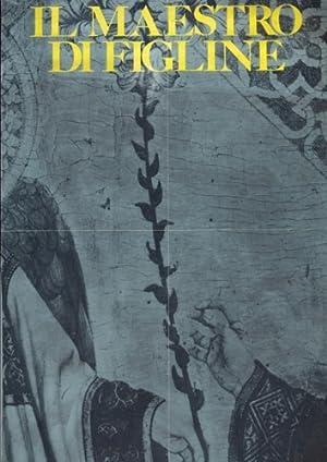 Il Maestro di Figline. Un pittore del Trecento.: Catalogo della Mostra: