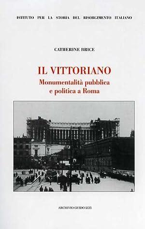 Il Vittoriano. Monumentalità publica e politica a Roma.: Brice,Catherine.