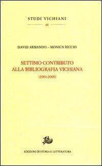 Settimo contributo alla bibliografia vichiana 2001-2005.: Armando,David. Riccio,Monica.