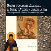 Oriente e Occidente a San Marco da Cosimo il Vecchio a Giorgio La Pira. Alla riscoperta della ...