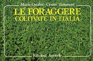 Le foraggere coltivate in Italia.: Onofrii,Massimo. Tomasoni,Cesare.