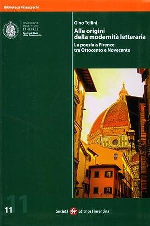 Alle origini della modernità letteraria. La poesia a Firenze tra Ottocento e Novecento.: ...