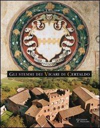 Gli stemmi dei Vicari di Certaldo.: Tibaldeschi,Carlo.