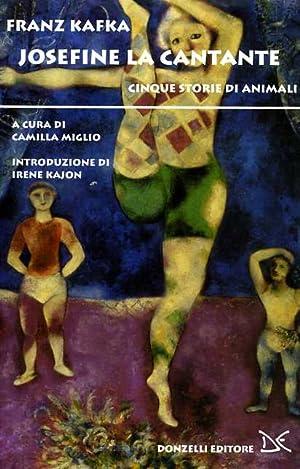Josefine la cantante. Cinque storie di animali.: Kafka,Franz.