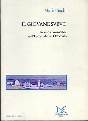 """""""Il giovane Svevo. Un autore """"mancato"""" nell'Europa di fine Ottocento. """": ..."""