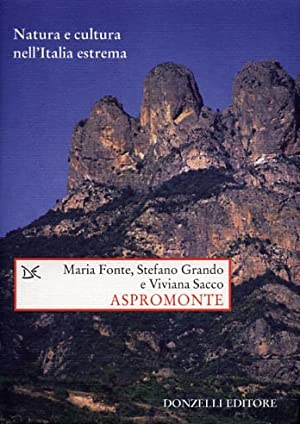 Aspromonte. Natura e cultura nell'Italia estrema.: Fonte,Maria. Grando,Stefano. Sacco,Viviana.