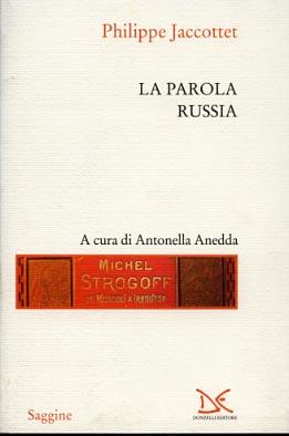 La parola Russia.: Jaccottet,Philippe.