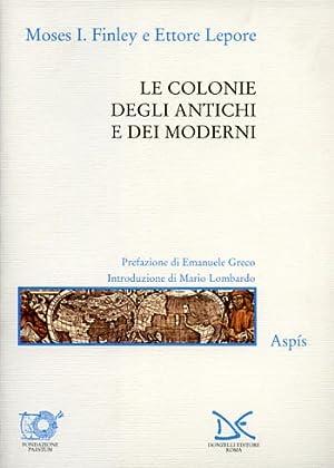 Le colonie degli antichi e dei moderni.: Finley,I.Moses. Lepore,Ettore.