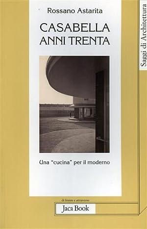 """""""Casabella anni trenta. Una """"Cucina"""" per il moderno. """": Astarita,Rossano."""