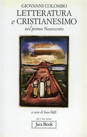 Letteratura e cristianesimo nel Primo Novecento.: Colombo,Giovanni.