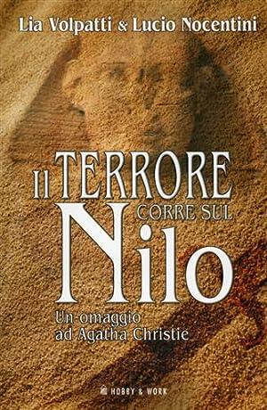 Il terrore corre sul Nilo. (Un omaggio ad Agatha Christie).: Volpatti,Lia. Nocentini,Lucio.