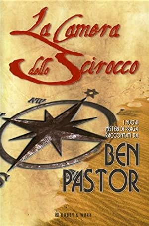 La camera dello scirocco. (I nuovi misteri di Praga).: Pastor,Ben.