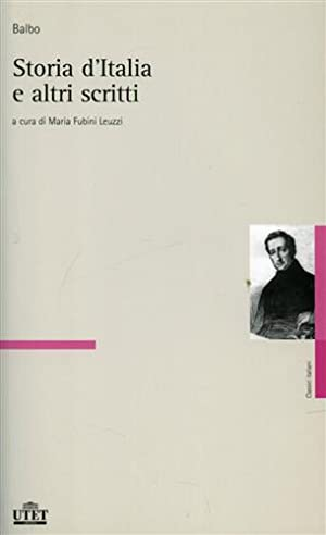 Storia d'Italia e altri scritti editi e: Balbo,Cesare.