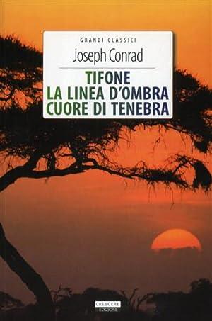 Tifone. La linea d'ombra. Cuore di tenebra.: Conrad,Joseph.