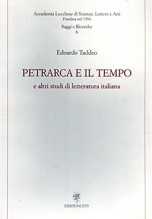 Petrarca e il tempo e altri studi di letteratura italiana.: Taddeo,Edoardo.
