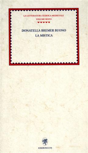 La Mistica. Dall'Indice:La mistica medieva: Bremer Buono,Donatella.