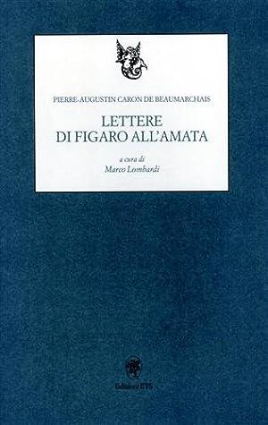 Lettere di Figaro all'amata.: Beaumarchais,Pierre-Augustin Caron de.