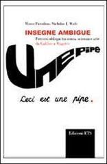 Insegne ambigue. Percorsi obliqui tra storia, scienza e arte da Galileo a Magritte.: Piccolino,...