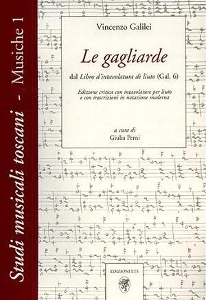 Le gagliarde. Dal libro d'intavolatura di liuto: Galilei,Vincenzo.