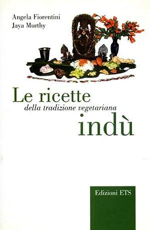 Le ricette della tradizione vegetariana indù.: Fiorentini,Angela. Murthy,Jaya.