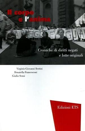 Il corpo e l'anima. Cronache di diritti: Bertini,Virginio Giovanni. Francesconi,