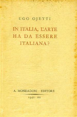 In Italia, l'arte ha da essere italiana?: Ojetti,Ugo.