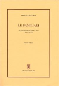 Le Familiari. Libro III.: Petrarca,Francesco.