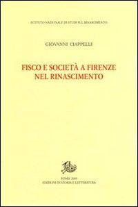 Fisco e società a Firenze nel Rinascimento.: Ciappelli,Giovanni.