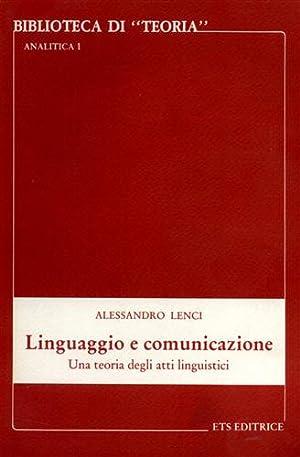 Linguaggio e comunicazione. Una teoria degli atti linguistici.: Lenci,Alessandro.