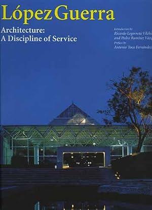 Lopez Guerra. Architecture. A Discipline of service.: --