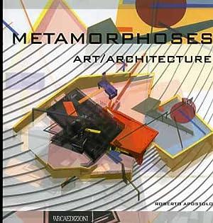 Metamorphoses. Art/Architecture.: Apostolo,Roberto.
