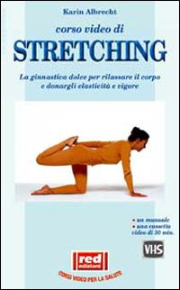 VHS. Corso video di Stretching. Gli esercizi di ginnastica dolce per rilassare il corpo e donargli ...