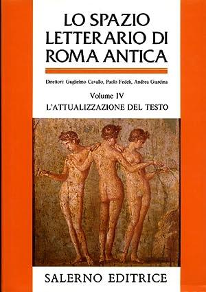 Lo spazio letterario di Roma antica. Vol.IV: Cavallo,Guglielmo. Fedeli,Paolo. Giardina,Andrea.