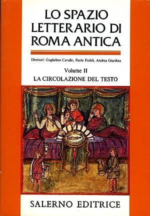Lo spazio letterario di Roma antica. Vol.II: Cavallo,Guglielmo. Fedeli,Paolo. Giardina,Andrea.