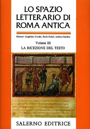 Lo spazio letterario di Roma antica. Vol.III: Cavallo,Guglielmo. Fedeli,Paolo. Giardina,Andrea.