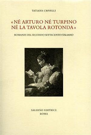 Né Arturo né Turpino né la Tavola rotonda. Romanzi del secondo Settecento ...